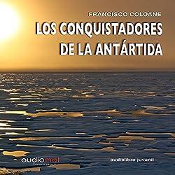 Los conquistadores de la Antártida [The Conquerors of Antarctica]
