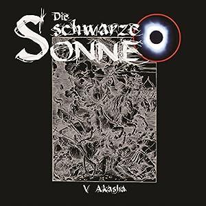 Akasha (Die schwarze Sonne 5) Hörspiel