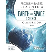 Problem-Based Learning in the Earth and Space Science Classroom, K–12