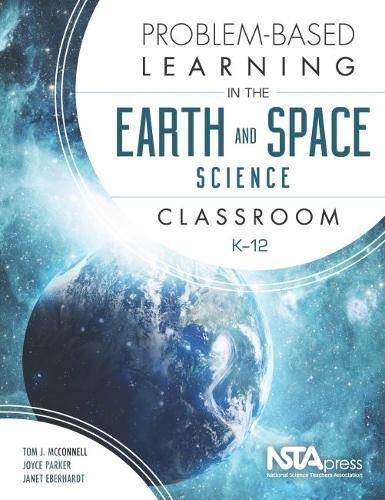 - Problem-Based Learning in the Earth and Space Science Classroom, K 12 - PB408X1