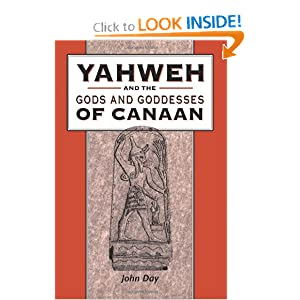 Yahweh and the Gods and Goddesses of Canaan (Library Hebrew Bible/Old Testament Studies) John Day