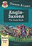 KS2 Discover & Learn: History - Anglo-Saxons Study Book, Year 5 & 6 (CGP KS2 History)