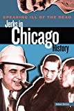 img - for Speaking Ill of the Dead: Jerks in Chicago History (Speaking Ill of the Dead: Jerks in Histo) book / textbook / text book