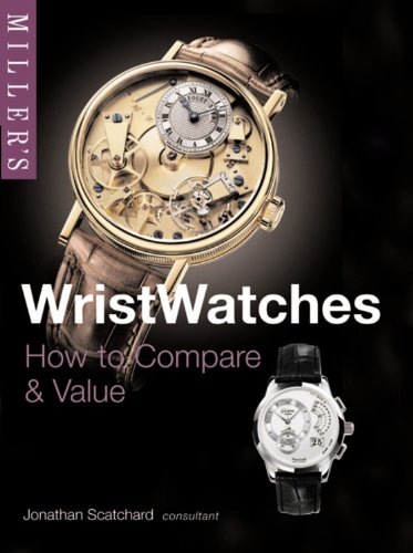 Miller's Wristwatches: How to Compare & Value (Miller's Collector's Guides) PDF