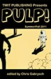 img - for Twit Publishing Presents: PULP! Summer/Fall 2011 book / textbook / text book