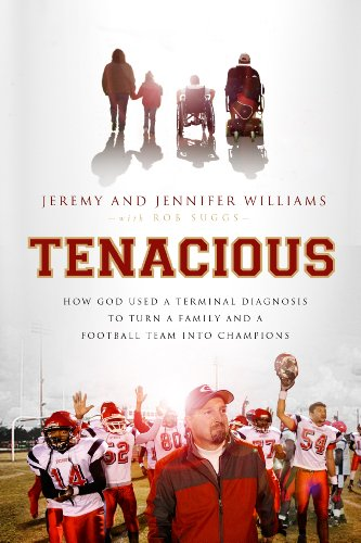 Tenacious: How God Used a Terminal Diagnosis to Turn a Family and a Football Team into Champions cover
