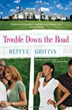 Trouble down the Road, Bettye Griffin, 0758231628
