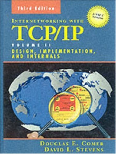 By Douglas E. Comer - Internetworking with TCP/IP Vol. II: ANSI C Version: Design, Impl (3rd Edition) (1998-07-10) [Paperback]