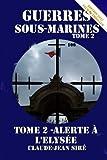 Alerte à l'Elysée - Guerres sous-marines, tome 2