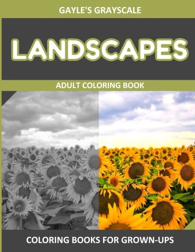 Gayle's Grayscale Landscapes Adult Coloring Book: Coloring Book For Grown-ups (Volume 5)