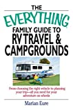 The Everything Family Guide To RV Travel And Campgrounds: From Choosing The Right Vehicle To Planning Your Trip--All You Need For Your Adventure On Wheels (Everything®)