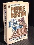 The Last Spike, Pierre Berton, 0140117636