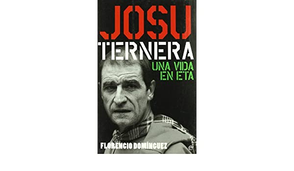 Josu Ternera: Una Vida En Eta (Spanish Edition): 9788497344883: Amazon.com: Books