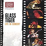 Glass Tiger: Live in Concert 1986