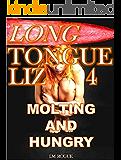 Long Tongue Liz 4: Molting and Hungry