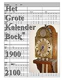 Het Grote Kalender Boek 1900 - 2100, Jaap Ten Hoeve, 1447533453