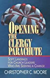 Opening the Clergy Parachute, Christopher Chamberlin Moore, 0687086590