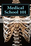 Medical School 101, Leonardo Noto, 1481982907