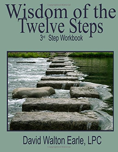 Wisdom of the Twelve Steps-III: 3rd Step -Workbook (Wisdom of the Steps) (Volume 3) PDF