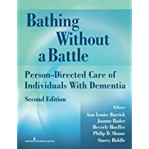 Bathing Without a Battle: Person-Directed Care of Individuals with Dementia (Springer Series on Geriatric Nursing) by Ann Louise Barrick (2008-04-30)