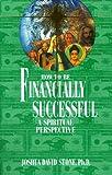 How to Be Financially Successful, Joshua David Stone, 1891824554