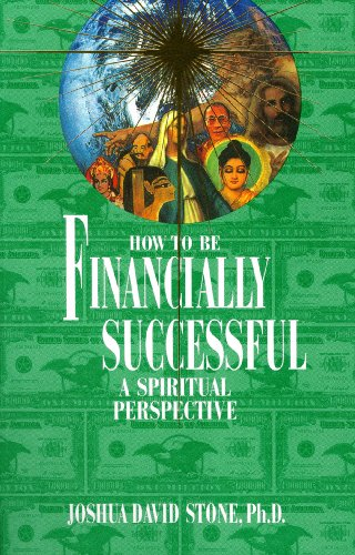 How to Be Financially Successful: A Spiritual Perspective (Ascension Series, Book 15) (Easy-To-Read Encyclopedia of the Spiritual - Stones Ascension