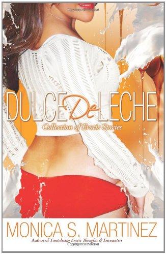 Dulce De Leche: Amazon.es: Monica S. Martinez: Libros en idiomas extranjeros