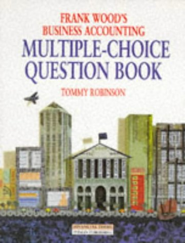 Book cover from Frank Woods Business Accounting: Multiple-Choice Question Bookby Tommy Robinson