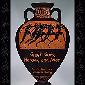 Greek Gods, Heroes, and Men Audiobook