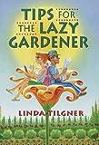 Tips for the Lazy Gardener, Linda Tilgner, 0517101092