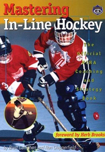 Mastering In-Line Hockey: The Official NIHA Coaching and Strategy Book by Brett Callighen (1997-04-01) por Brett Callighen; Ron Chipperfield
