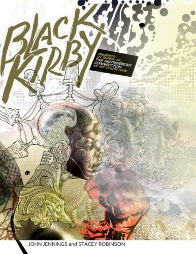 Black Kirby: In Search of The MotherBoxx Connection art exhibition catalog