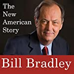 The New American Story | Bill Bradley