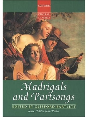 (Madrigals and Partsongs (Oxford Choral Classics))