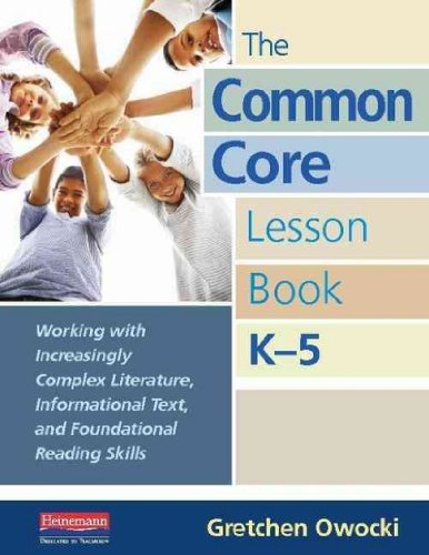The Common Core Lesson Book, K-5: Working With Increasingly Complex Literature, Informational Text,