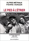 img - for Le pied a  l'e trier: Correspondance, 12 mars 1946-5 avril 1963 (Les Cahiers de Gradhiva) (French Edition) book / textbook / text book