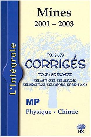 Physique et Chimie MP : Tous les corrigés Mines 2001-2003 pdf epub