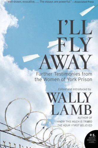 I'll Fly Away: Further Testimonies from the Women of York Prison (Wallies Ivy)