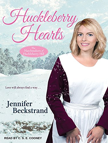 Read Online Huckleberry Hearts (Matchmakers of Huckleberry Hill) pdf epub