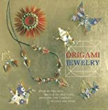 Origami Jewelry: More Than 40 Exquisite Designs to Fold and Wear by Ayako Brodek (2007-11-09)