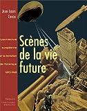 Scènes de la vie future : L'architecture européenne et la tentation de l'Amérique, 1893-1960