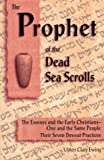 The Prophet of the Dead Sea Scrolls, Upton Clary Ewing, 0930852249