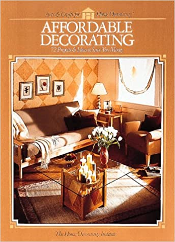 Affordable Decorating: The Home Decorating Institute ...