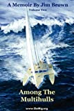 Among the Multihulls, Jim Brown, 0972146164