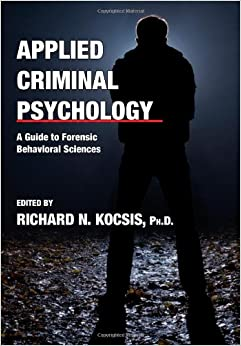 Applied Criminal Psychology: A Guide to Forensic Behavioral Sciences