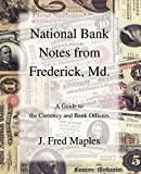 img - for National Bank Notes from Frederick, Md.: A Guide to the Currency and Bank Officers book / textbook / text book