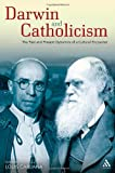 Darwin and Catholicism : The Past and Present Dynamics of a Cultural Encounter, Caruana, Louis, 0567256723
