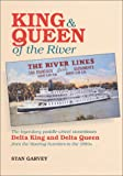 King and Queen of the River : The Legendary Paddle-Wheel Steamboats Delta King and Delta Queen
