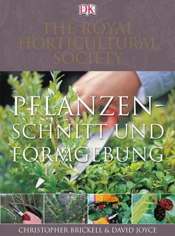 Pflanzenschnitt & Formgebung Gebundenes Buch – August 2003 Christopher Brickell David Joyce Dorling Kindersley 3831005362