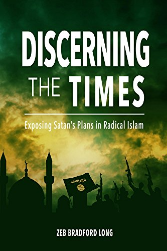 Islam Plans - Discerning the Times: Exposing Satan's Plans in Radical Islam (A Prayer Strategy for Jesus' Victory Over Radical Islam Book 1)